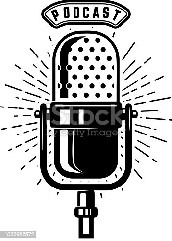 Podcast. Retro microphone isolated on white background. Design element for emblem, sign,  label. Vector illustration
