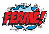 Pop art 'FERME' sign