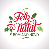 Vector illustration Holiday Portuguese quote Christmas - Feliz Natal e Bom Ano Novo lettering Text