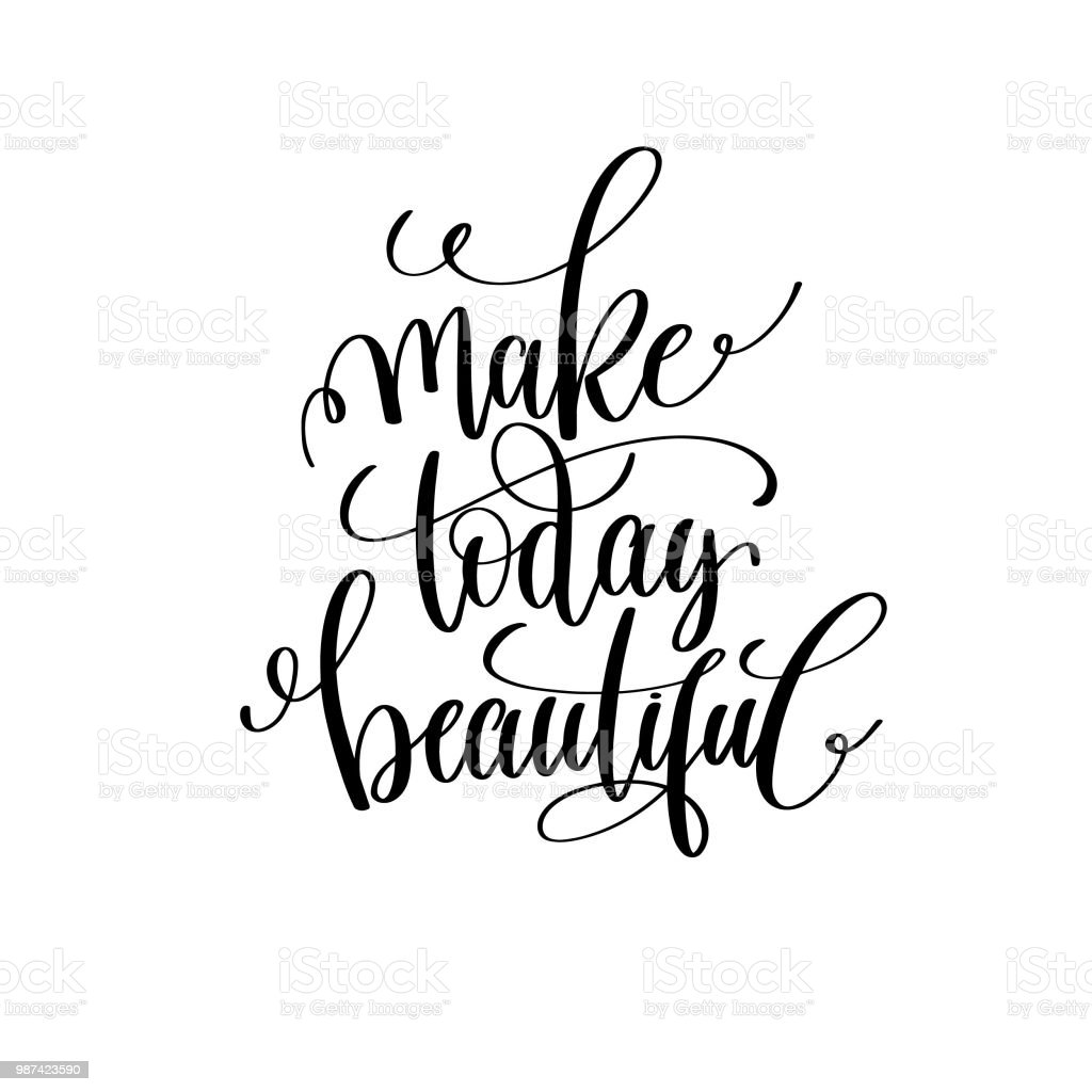 positive quotes make today beautiful stock illustration