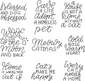 istock Positive quotes set about dog, cat, pet. Woof you to the moon and back. Save a life, adopt a homeless pet. A house is not a home without cat. Meowy Catmas. Cold nose, warm heart. Cats make me happy. 1266005809