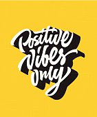 Positive vibes only custom lettering design