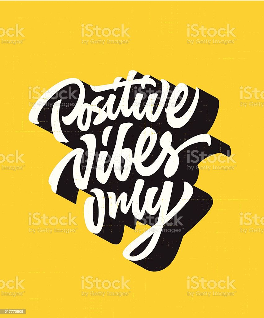 Positive vibes only custom lettering design vector art illustration
