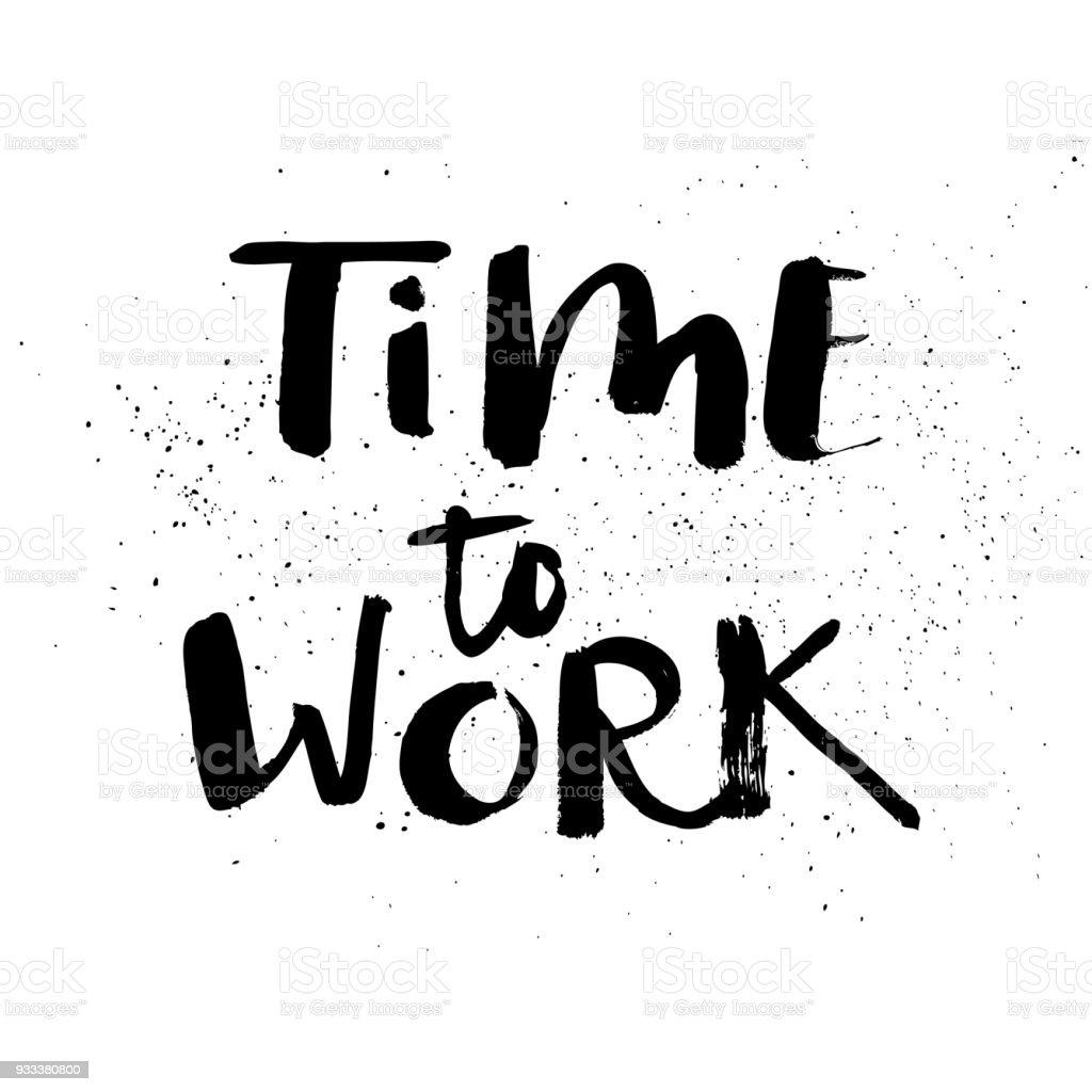 Ilustración De Una Palabra Positiva Llama A La Acción Tiempo Para Trabajar La Frase Para La Motivación Para Un Cartel Una Impresión Camisetas