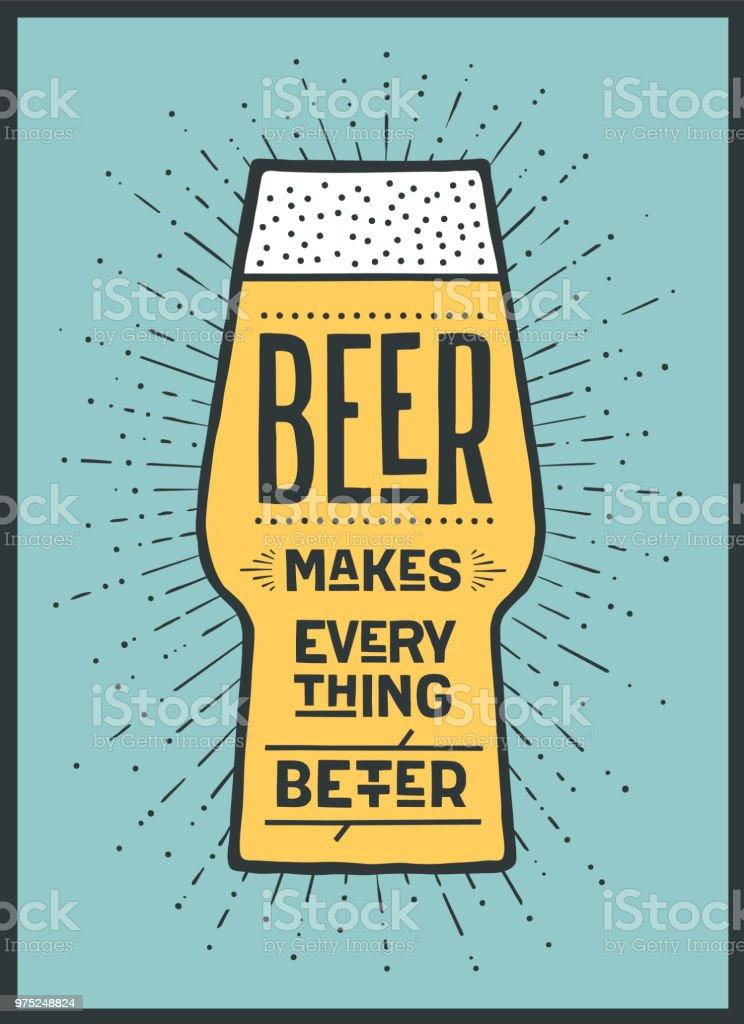 Poster Beer Makes Everything Better vector art illustration