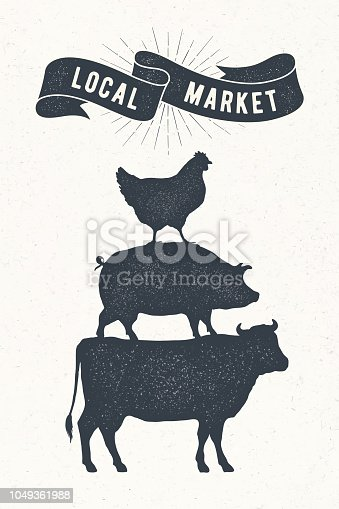 Poster for local market. Cow, pig, hen stand on each other. Vintage label, retro print for butchery, meat shop with typography, animal silhouette. Group of farm animals for label. Vector Illustration