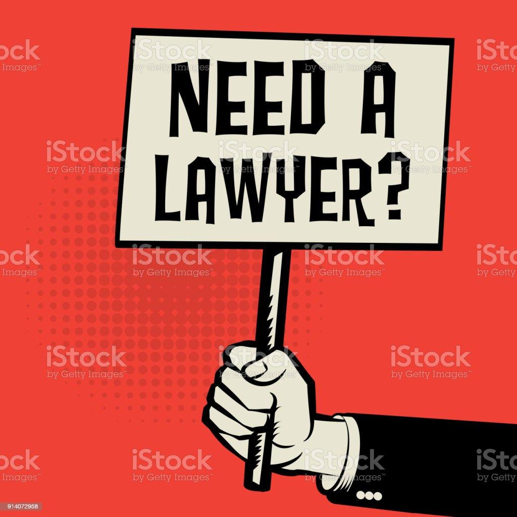 Cartaz na mão, conceito de negócio precisa de um Lawyea - ilustração de arte em vetor