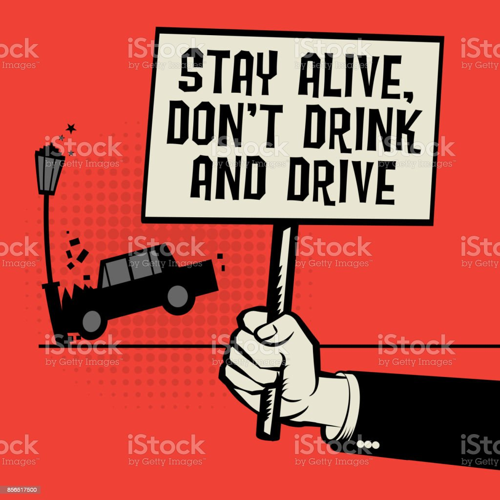 Poster In Hand Text Stay Alive Dont Drink And Drive Stock Illustration Download Image Now Istock