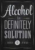 Poster joke Alcohol is definitely solution beer chalk