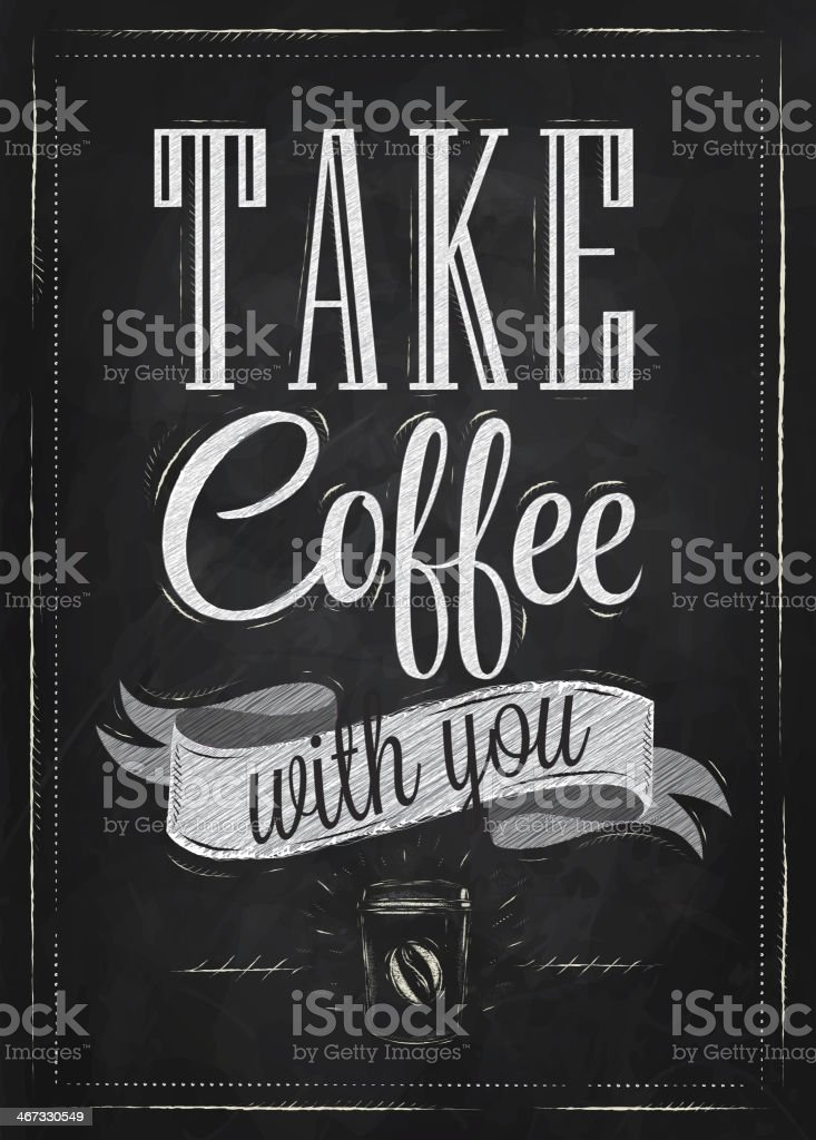 Poster lettering Take coffee with you royalty-free stock vector art