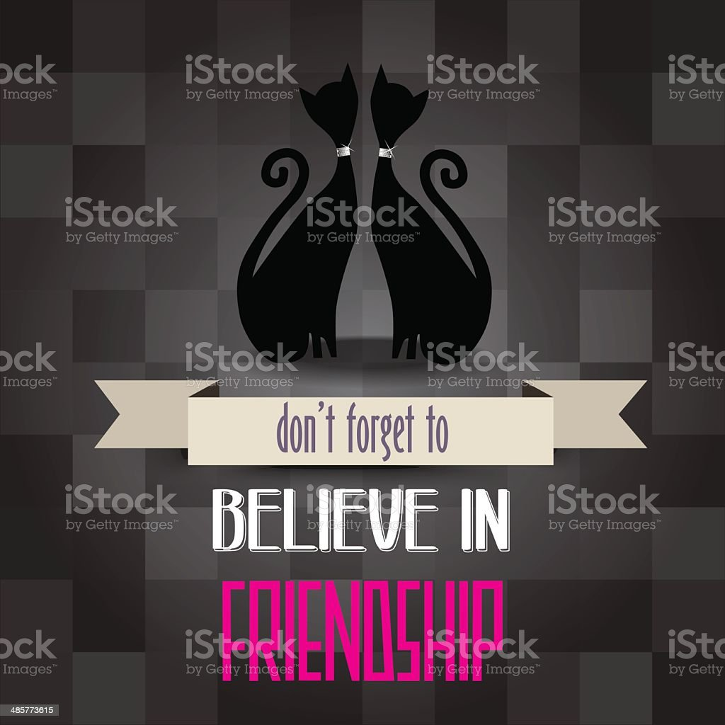 poster with cats and message'don't forget to believe in friendsh royalty-free stock vector art