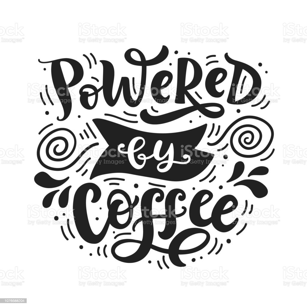 Powered by coffee hand written lettering vector art illustration