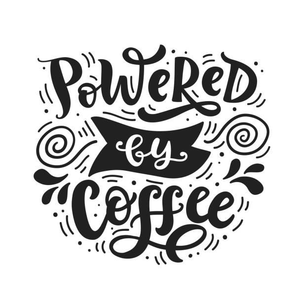 ilustrações de stock, clip art, desenhos animados e ícones de powered by coffee hand written lettering - coffe shop