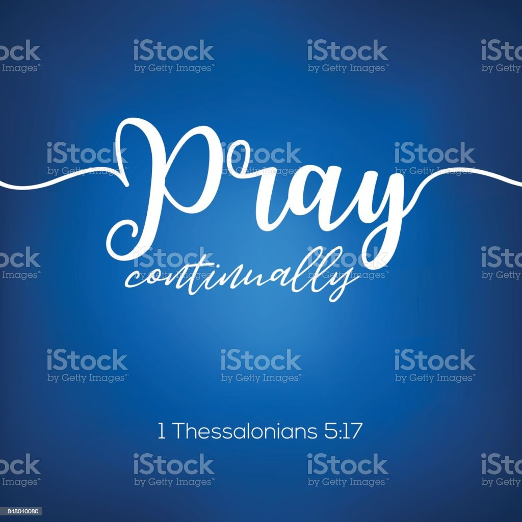 Pray continually from thessalonians caligraphy, bible quote vector art illustration