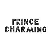 Prince Charming - hand drawn lettering nursery poster. Black and white vector illustration in scandinavian style.