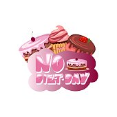 No diet day lettering. Cartoon style concept with sweet desserts - cake and cupcake. Vector illustration