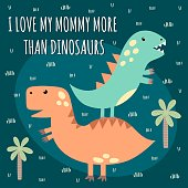 Print with cute dinosaurs with text: I Love Mommy More Than Dinosaurs. Great for baby t-shirt design. Vector illustration