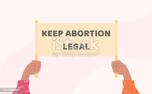 istock Pro-choice Planned Parenthood demonstration. A hands holding a sign with caption Keep Abortion Legal. Protest against the ban on abortion. Feminist manifestation. Unwanted Pregnancy. Vector. 1312584857