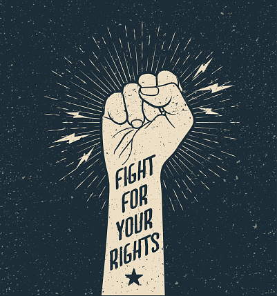 Protest Fist With Fight for Your Rights Sign on. Grunge rouge styled vector illustration.