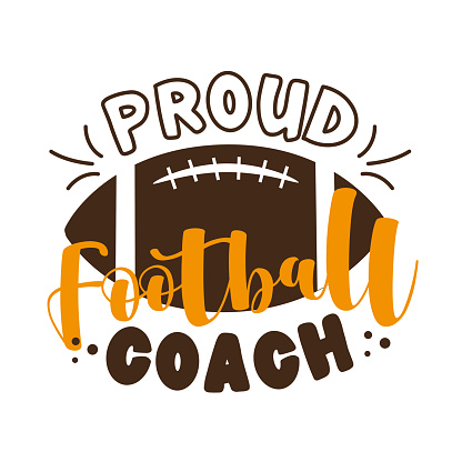 Proud Football Coach -  text and american football, ball.
