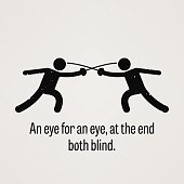 Proverb An eye for an eye, at the end both blind
