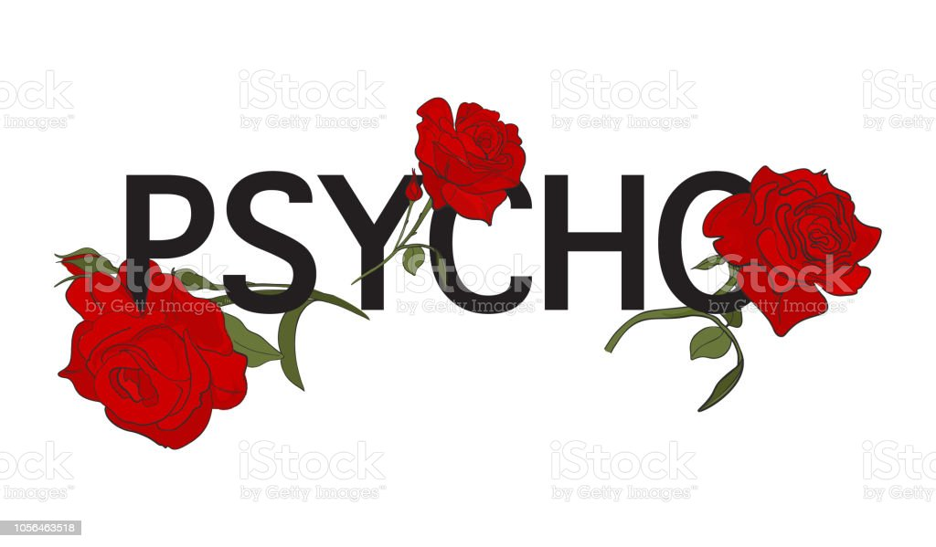 Psycho text with red roses illustration. Typography slogan with rose...