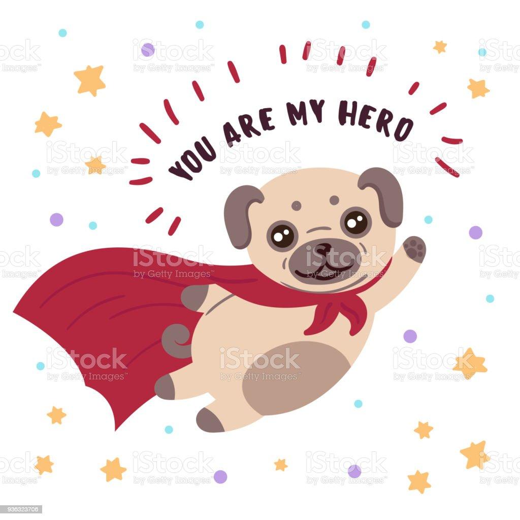 Pug em máscara de super-herói e capa. Você é meu herói - ilustração de arte em vetor