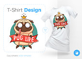Pug life. Print on T-shirts, sweatshirts and souvenirs. Funny pug with gold crown