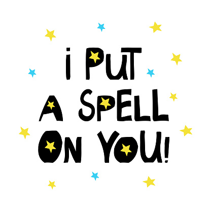 I put a spell on you. Halloween quote. Cute hand drawn lettering in modern scandinavian style. Isolated on white background. Vector stock illustration.