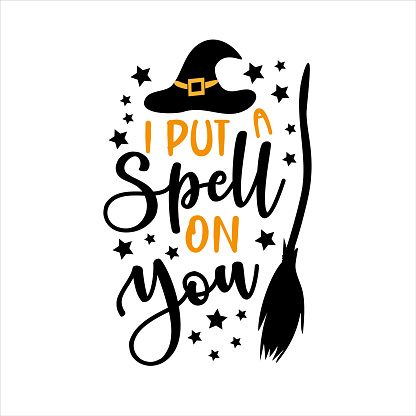 I put a spelll on you- funny saying for Halloween with broom and witch hat.