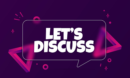 QLets discuss uiz. Speech bubble banner with Let is discuss text. Glassmorphism style. For business, marketing and advertising. Vector on isolated background. EPS 10