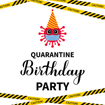 Quarantine Birthday Party lettering with cute cartoon virus and caution tape. Coronavirus COVID-19 pandemic funny typography poster. Vector template for banner, flyer, sticker, t-shirt.