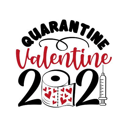 Quarantine Valentine 2021- funny phrase for Valentine's day in covid-19 pandemic self isolated period.