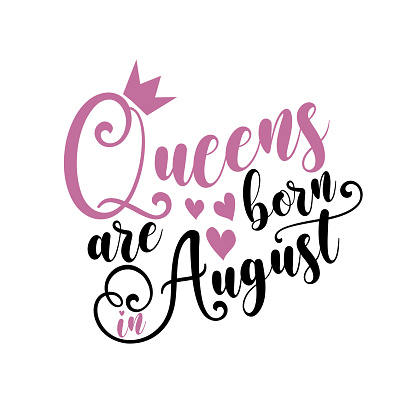 Queens are born in August - Vector illustration Hand drawn crown.
