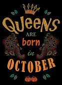 Queens are born in October. Quote, expression, tee shirt slogan. Vector fairy colorful doodle sketch of fantasy flowers and leaves, golden grown, pumpkins. T-shirt print, poster, autumn greeting card