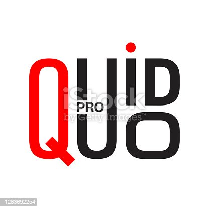 Quid pro quo - Latin phrase that means something for something, favor for favor, one hand washed the other and others