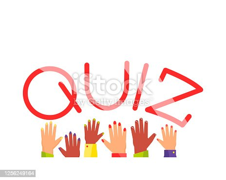 Quiz poster. Raised hands up. Quiz a game with answers to oral or written questions from various fields of knowledge. Everyone wants to give the right answer. Flat vector illustration.