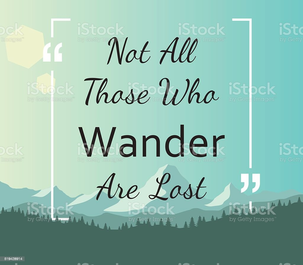 Quote Not All Those Who Wander Are Lost Stock Vector Art More