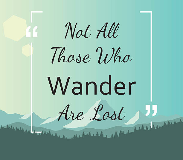 quote - not all those who wander are lost - lost stock illustrations
