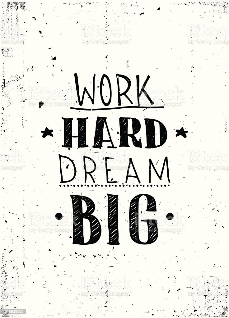 Quote Work Hard Dream Big Stock Vector Art More Images Of Abstract