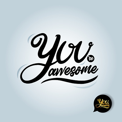 Quote You're awesome. T-shirt Fashionable calligraphy.