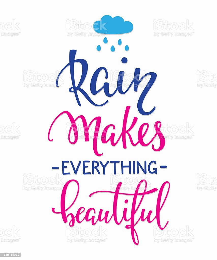 Rain Makes Everything Beautiful Quotes Typography Stock Vector Art