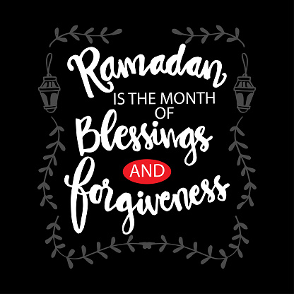 Ramadan is the month of blessing and forgiveness. Ramadan Quotes