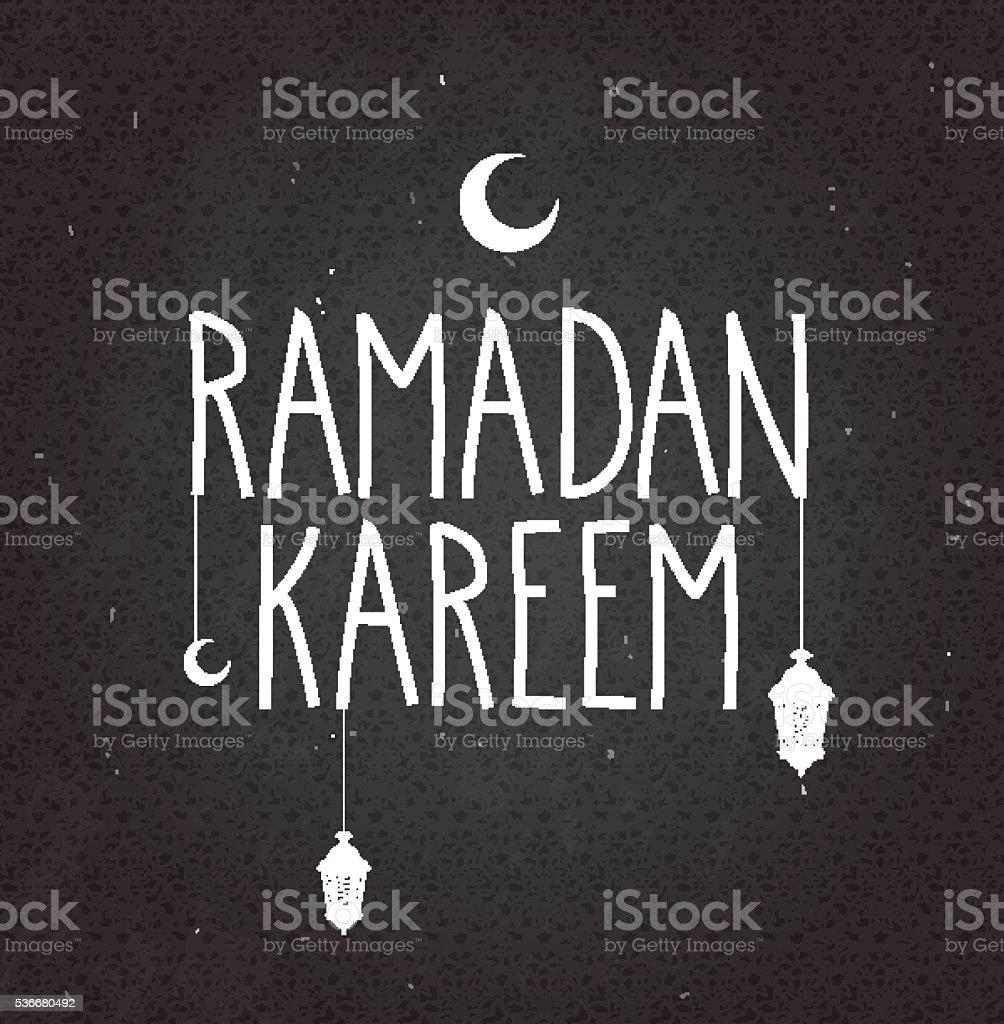 Ramadan Kareem background. Black chalkboard with hanging lanterns. Handwritten text vector art illustration