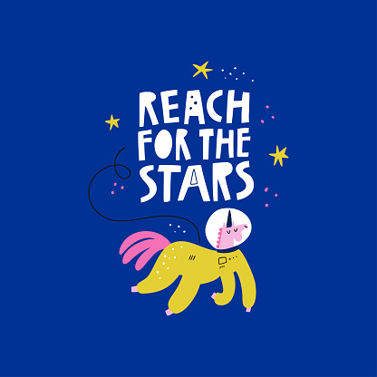 Reach For The Stars vector quote inscription and unicorn astronaut on blue background. Cute hand drawn animal cosmonaut character wearing spacesuit. Childish outer space poster, motivational text