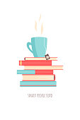 "a stack of books and tea; icon, poster or greeting card with motivational quote ""smart people read"" promoting reading, intellectual leisure, reading habits; for book cafes, stores, clubs, libraries, offices"