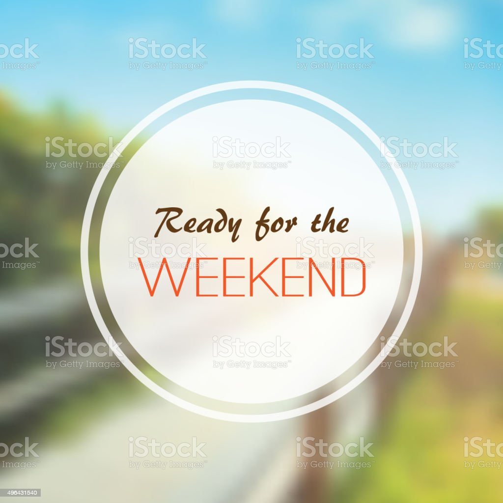 Ready for the Weekend - Seasonal Concept Background vector art illustration