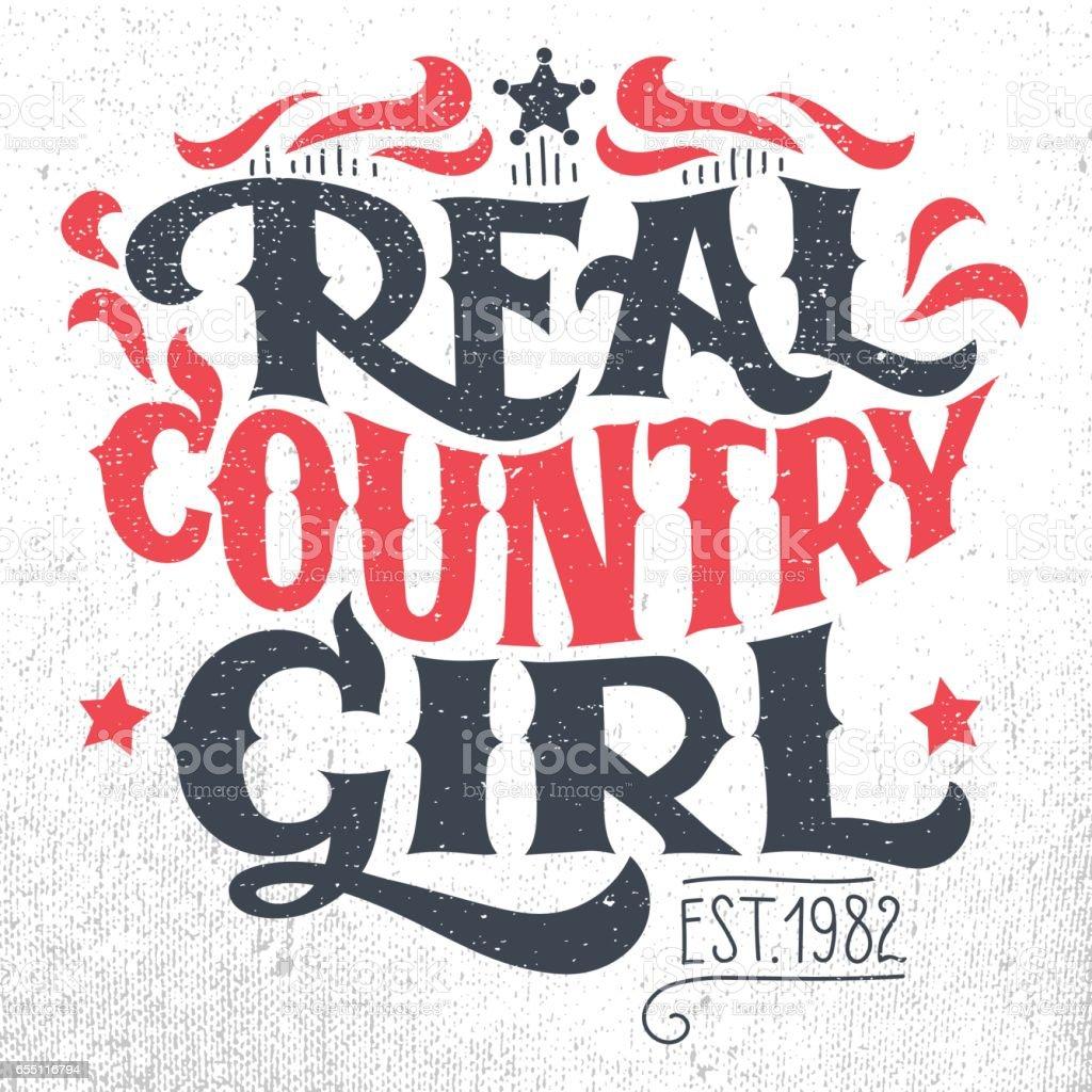 Real country girl t-shirt hand-lettering design vector art illustration