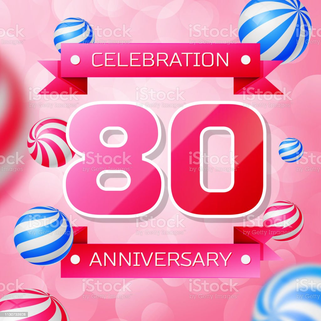 Realistic Eighty 80 Years Anniversary Celebration Design Banner Pink Numbers And Ribbons Balloons On Background