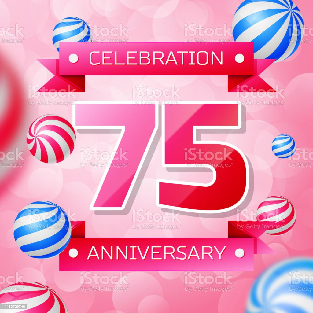 Realistic Seventy Five 75 Years Anniversary Celebration Design Banner Pink Numbers And Ribbons Balloons On Background